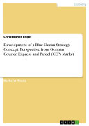 Development of a Blue Ocean Strategy Concept. Perspective from German Courier, Express and Parcel (CEP) Market ebook