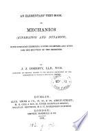 An elementary text book of mechanics  kinematics and dynamics