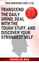True Whispers (1551 +) to Transcend the Daily Grind, Deal with the Tough Stuff, and Discover Your Strongest Self Pdf/ePub eBook