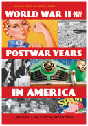 World War II and the Postwar Years in America  A Historical and Cultural Encyclopedia  2 volumes
