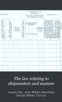 The Law Relating to Shipmasters and Seamen
