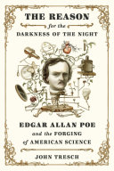 The Reason for the Darkness of the Night: Edgar Allen Poe and the Forging of American Science