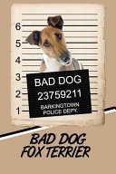 Bad Dog Fox Terrier  Blank Cookbook Recipes   Notes Featuring 120 Pages 6x9