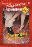 Hot On His Heels (Mills & Boon Temptation)
