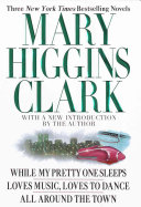 Mary Higgins Clark  Three New York Times Bestselling Novels