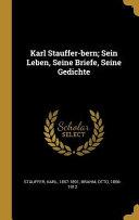 Karl Stauffer Bern Sein Leben Seine Briefe Seine Gedichte