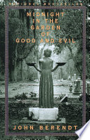 """""""Midnight in the Garden of Good and Evil"""" by John Berendt"""