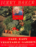 Fast and Easy Vegetable Gardening