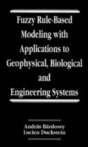 Fuzzy Rule Based Modeling with Applications to Geophysical  Biological  and Engineering Systems