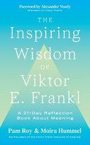 The Inspiring Wisdom of Viktor E  Frankl Book PDF