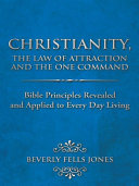 Christianity, The Law of Attraction and The One Command