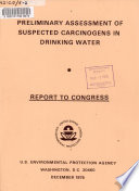 Preliminary Assessment of Suspected Carcinogens in Drinking Water