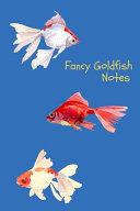 Fancy Goldfish Notes