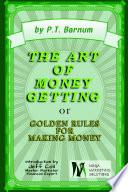 P T Barnum s Art of Money Getting