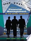 """Financial Management in the Sport Industry"" by Brown T Matthew"
