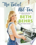 """The Total ME-Tox: How to Ditch Your Diet, Move Your Body & Love Your Life"" by Beth Behrs, Wendy Shanker"