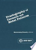 Fractography Of Ceramic And Metal Failures Book PDF