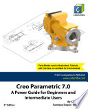 Creo Parametric 7 0  A Power Guide for Beginners and Intermediate Users