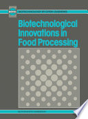 Biotechnological Innovations in Food Processing
