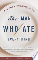 """""""The Man Who Ate Everything"""" by Jeffrey Steingarten"""