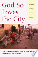 God So Loves the City  : Seeking a Theology for Urban Mission
