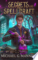 """Secrets and Spellcraft"" by Michael G. Manning"