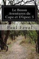 Le Bossu Aventures De Cape Et D'epee