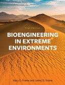 Bioengineering in Extreme Environments