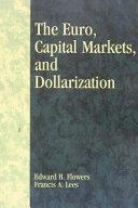 The Euro  Capital Markets  and Dollarization