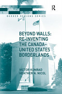 Pdf Beyond Walls: Re-inventing the Canada-United States Borderlands