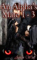 An Alpha's Mate 1 - 3 Book