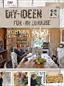 Do it yourself-Ideen für Ihr Zuhause