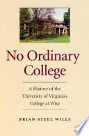 No Ordinary College