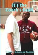 It's the Coach's Fault