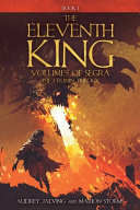 The Eleventh King: Volumes of Segra; The Crunin Trilogy