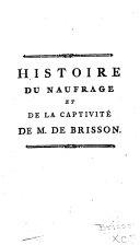 Histoire du naufrage et de la captivité de M. de Brisson