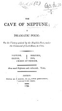 The Cave of Neptune; a Dramatic Poem: on the Victory Gained by the English Fleet, Under the Command of Lord Howe, in 1794. ...