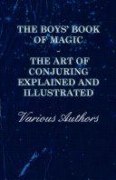 The Boys  Book of Magic  The Art of Conjuring Explained and Illustrated