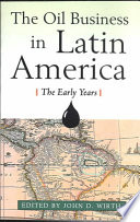 The Oil Business in Latin America