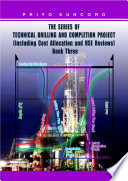 Technical Drilling And Completion Project Including Cost Allocation And Hse Reviews Book Three
