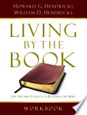 """""""Living By the Book Workbook: The Art and Science of Reading the Bible"""" by Howard G. Hendricks, William D. Hendricks"""