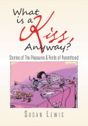 What Is a Kiss, Anyway? [Pdf/ePub] eBook