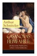 Casanovas Heimfahrt: Desillusionierung eines Verführers