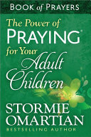 The Power of Praying for Your Adult Children Book of Prayers Book
