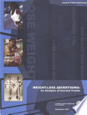 Weight Loss Advertising: An Analysis of Current Trends:A Federal Trade Commission staff report