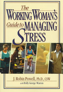 The Working Woman s Guide to Managing Stress