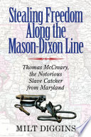 Stealing Freedom Along the Mason Dixon Line
