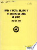 Survey Of Factors Relating To Job Satisfaction Among Va Nurses 1960 1970 Book PDF