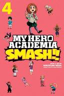 My Hero Academia  Smash    Vol  4 Book