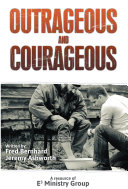 Outrageous and Courageous